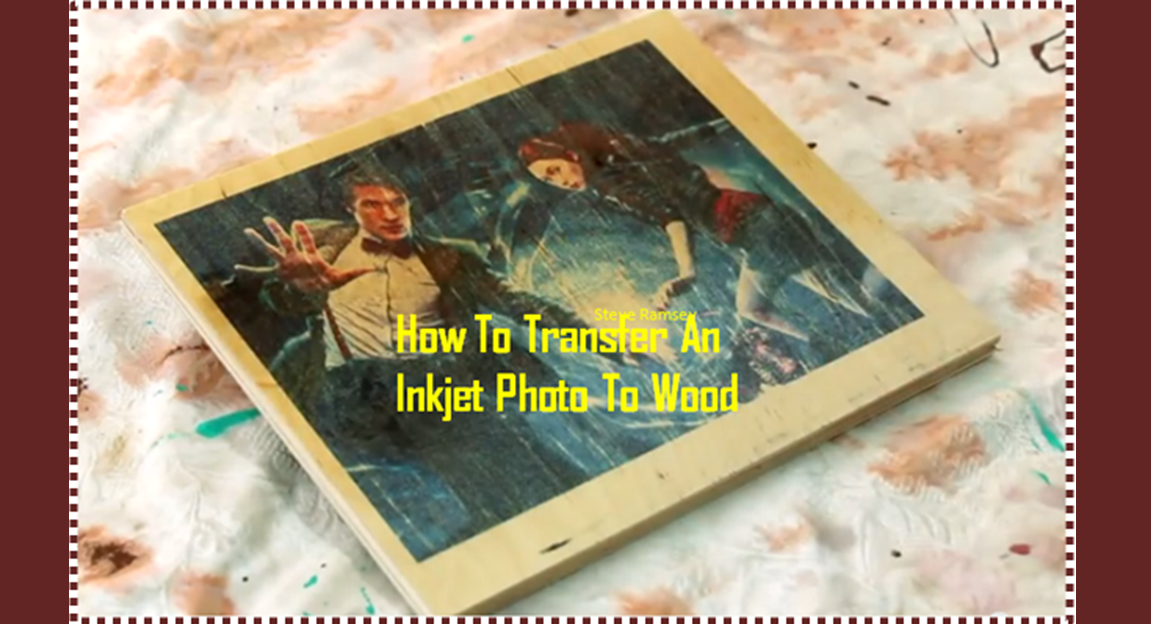 video transferring inkjet photos onto wood fast and
