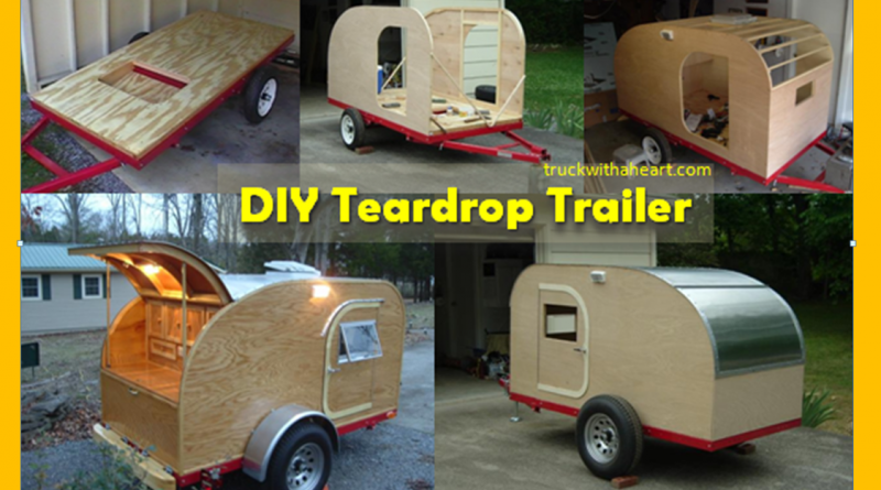 DIY Camping Trailer For Two, Teardrop Trailer For $2,000